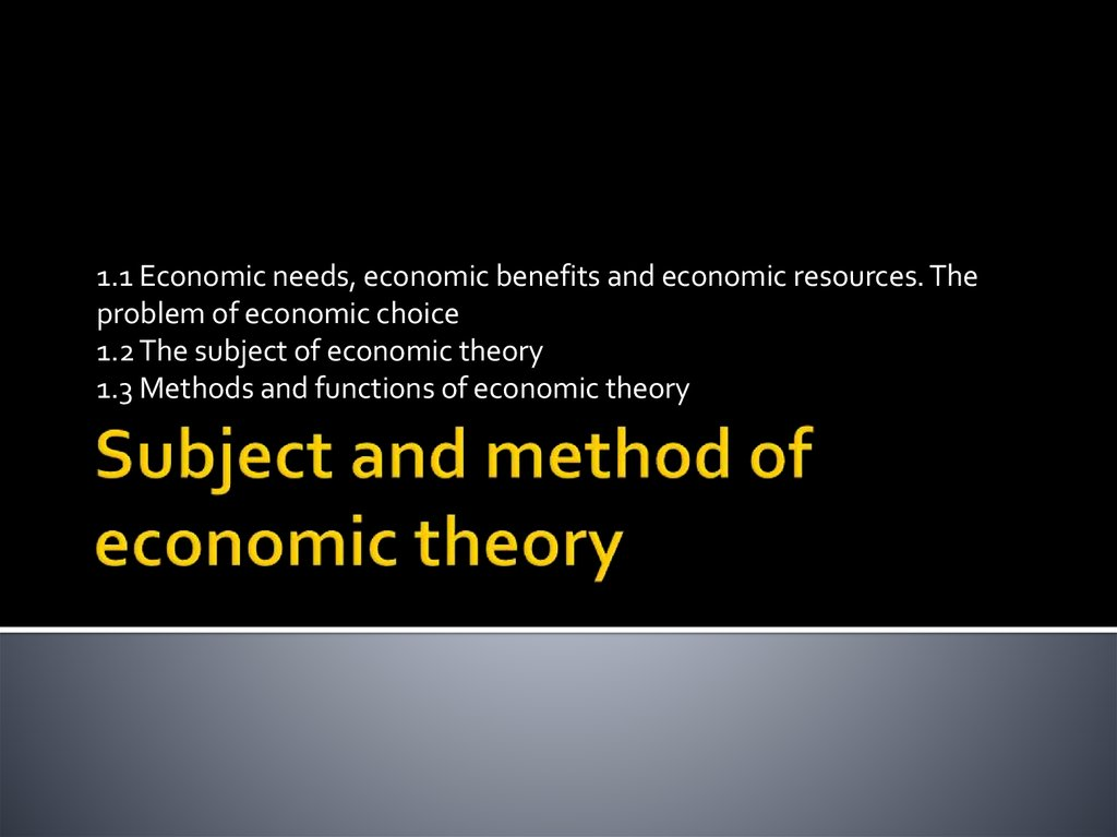 Subject and method of economic theory