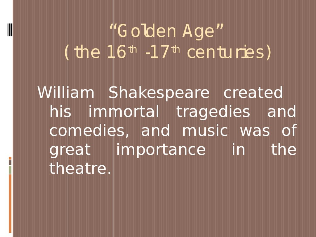 """Golden Age"" ( the 16th -17th centuries)"