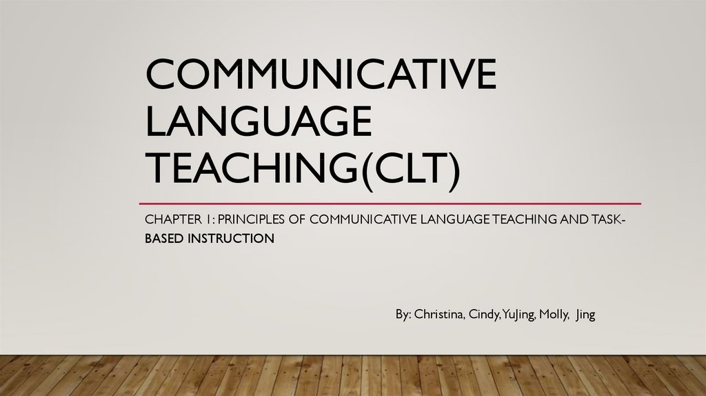 Communicative Language Teaching(CLT)