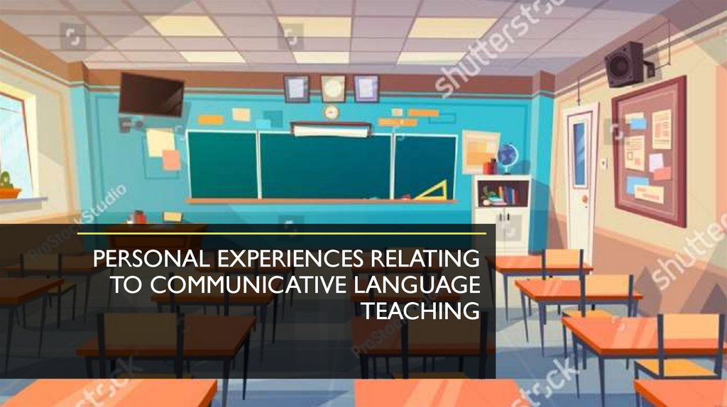 Personal Experiences relating to Communicative Language Teaching