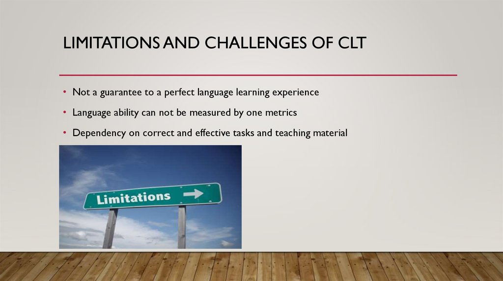 Limitations and Challenges of CLT