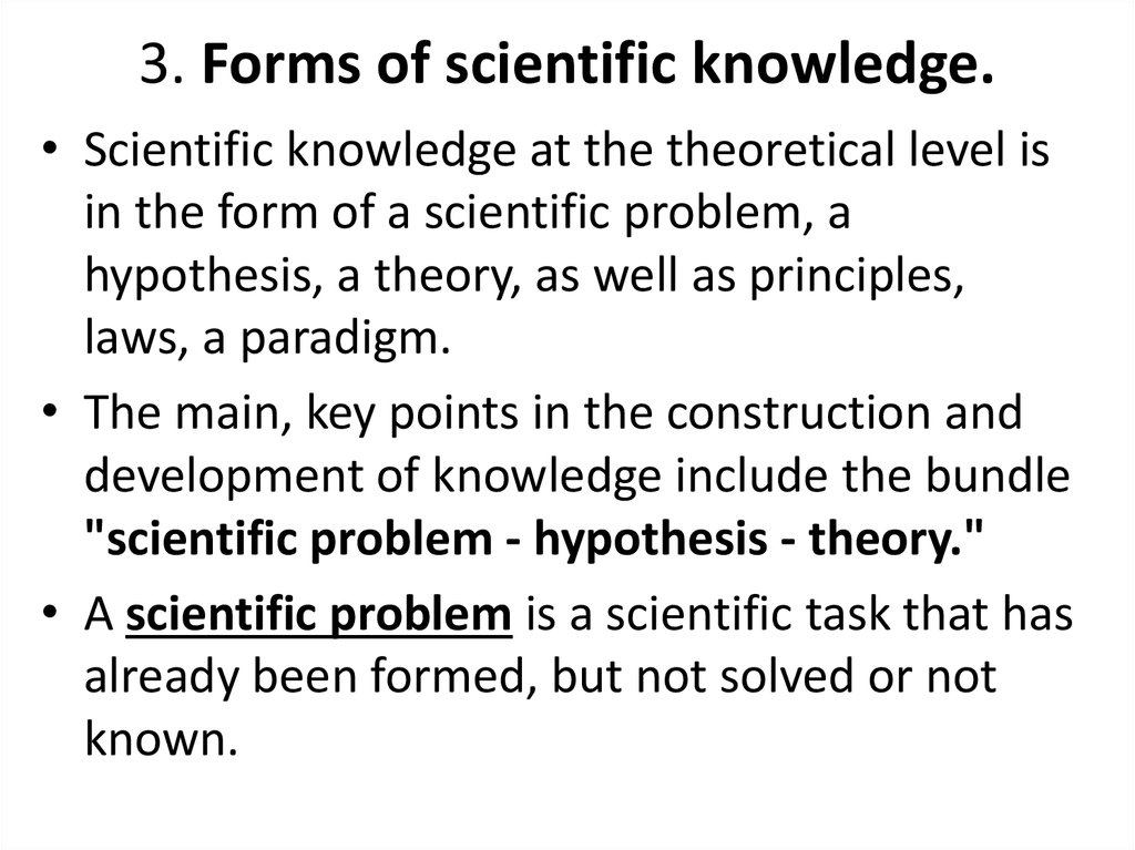 3. Forms of scientific knowledge.