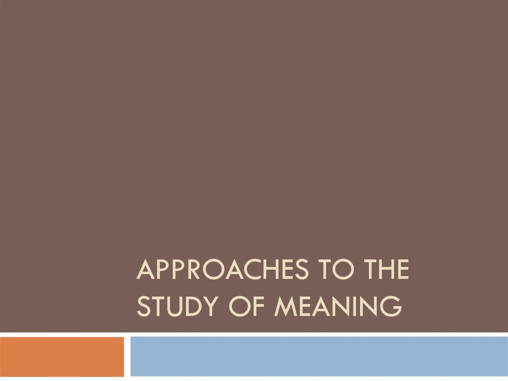 Approaches to the study of meaning