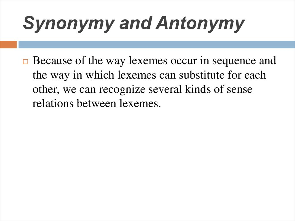 Synonymy and Antonymy