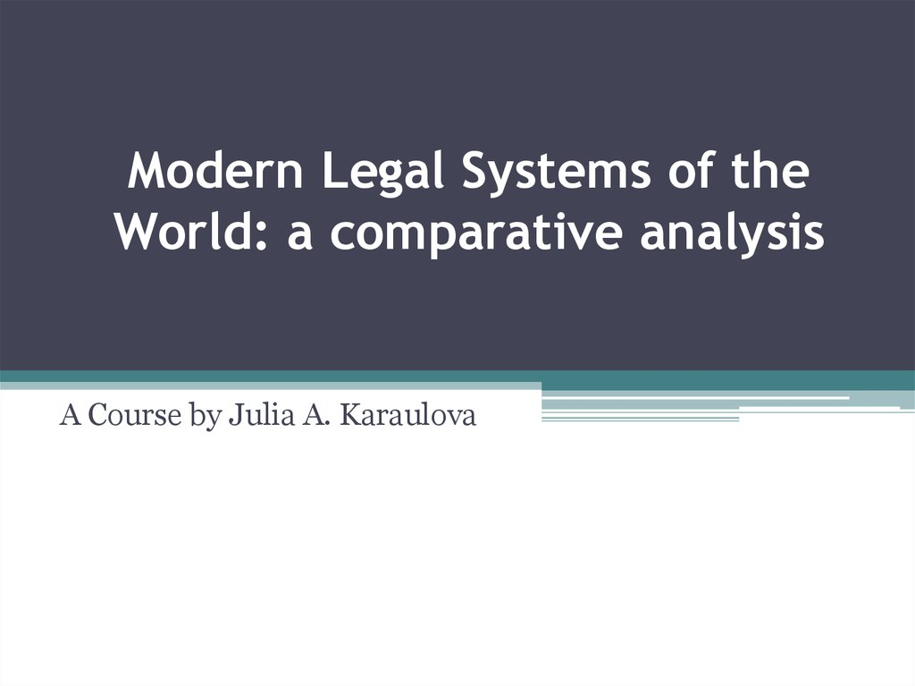 Modern Legal Systems of the World: a comparative analysis
