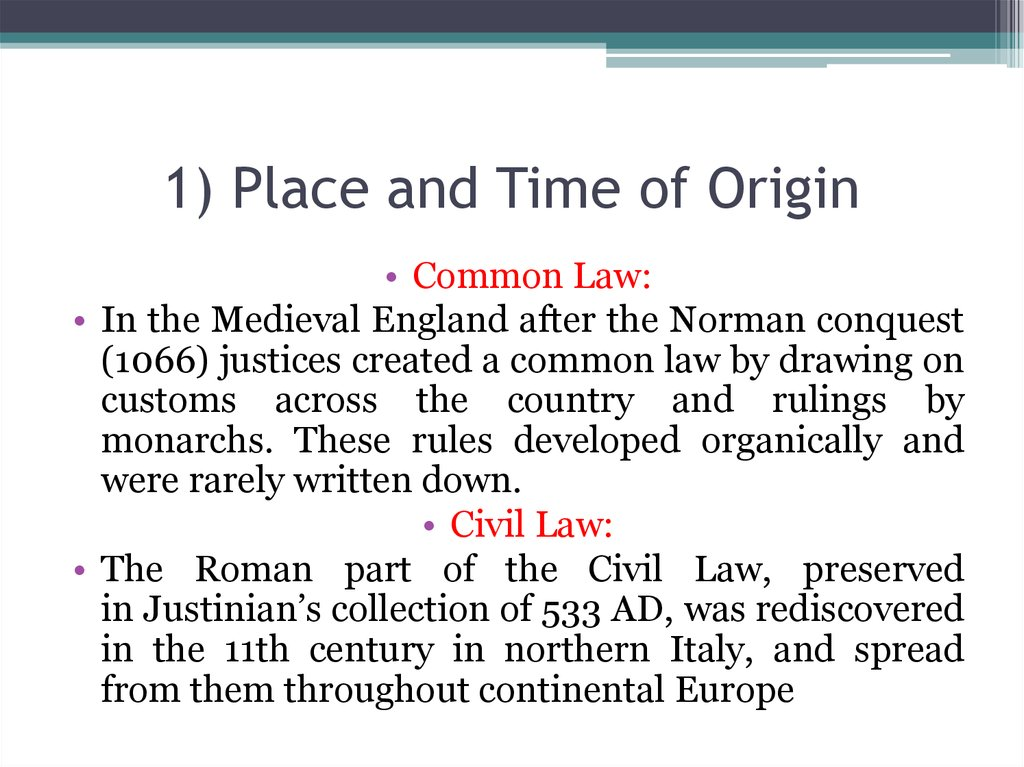 1) Place and Time of Origin