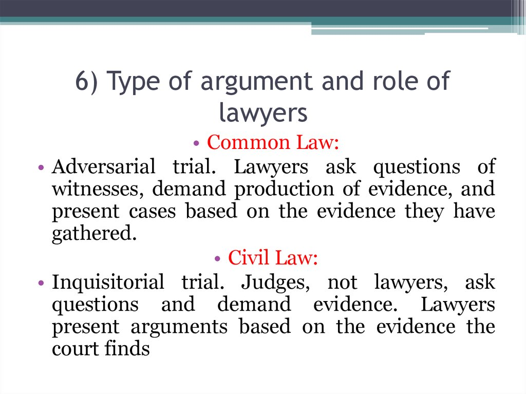 6) Type of argument and role of lawyers