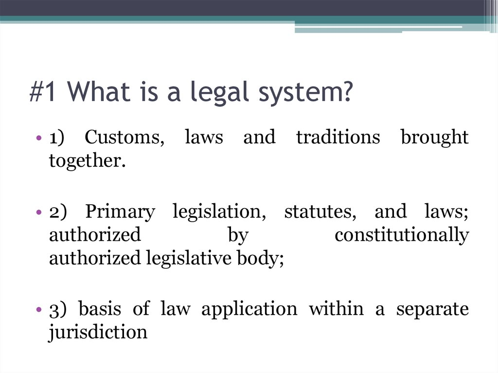 #1 What is a legal system?
