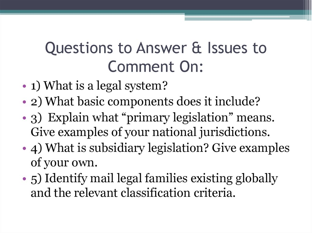 Questions to Answer & Issues to Comment On: