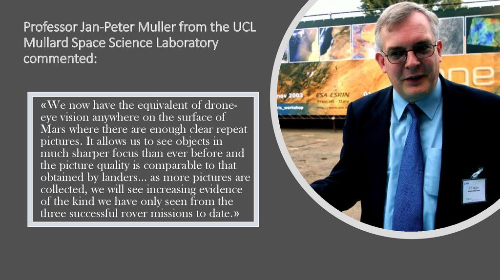 Professor Jan-Peter Muller from the UCL Mullard Space Science Laboratory commented:
