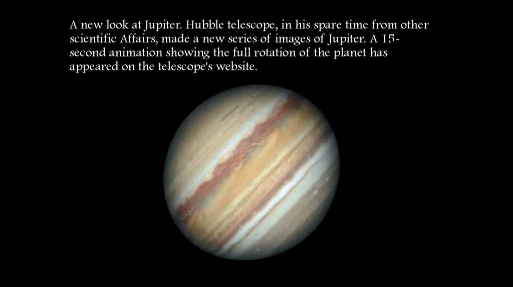 A new look at Jupiter. Hubble telescope, in his spare time from other scientific Affairs, made a new series of images of