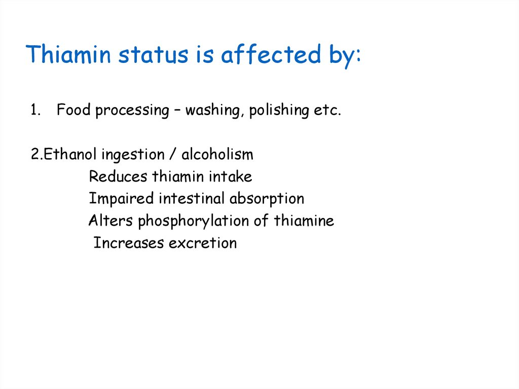 Thiamin status is affected by: