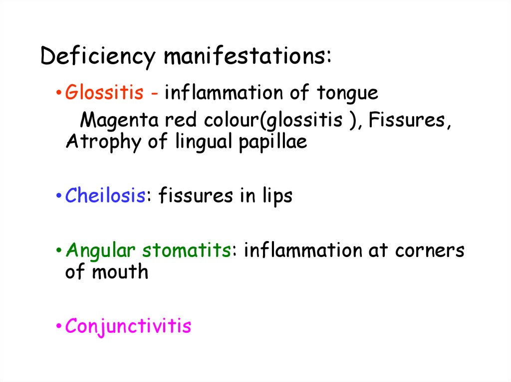 Deficiency manifestations: