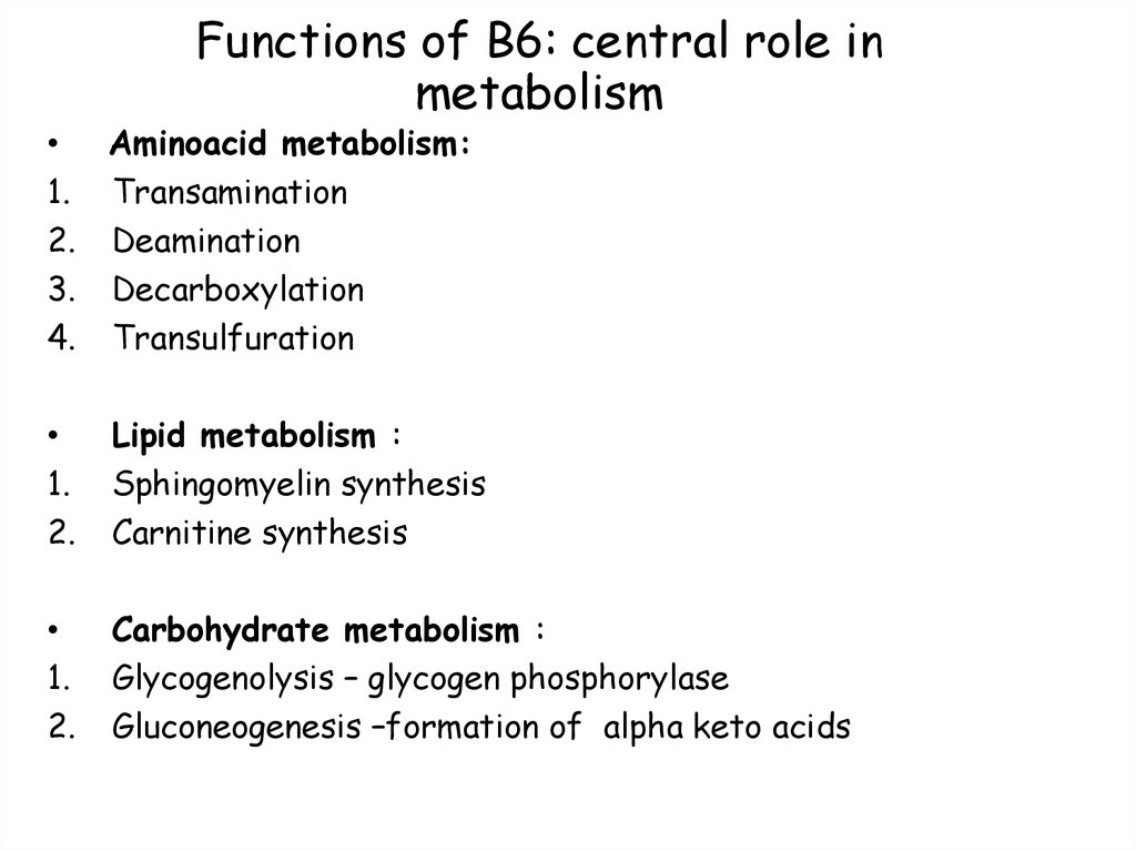 Functions of B6: central role in metabolism