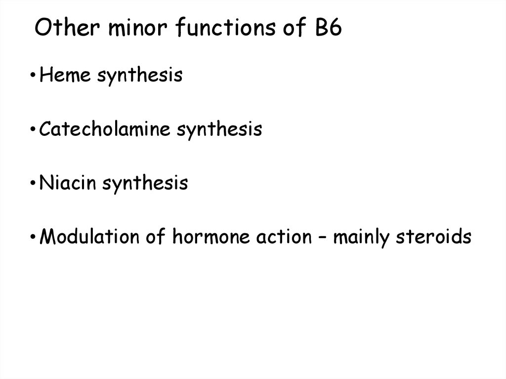 Other minor functions of B6