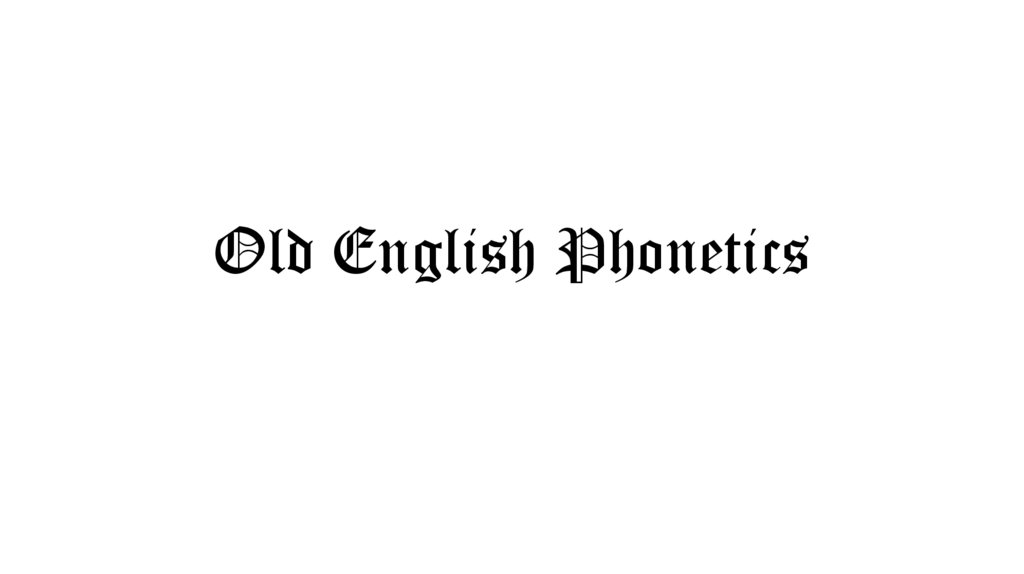Old English Phonetics