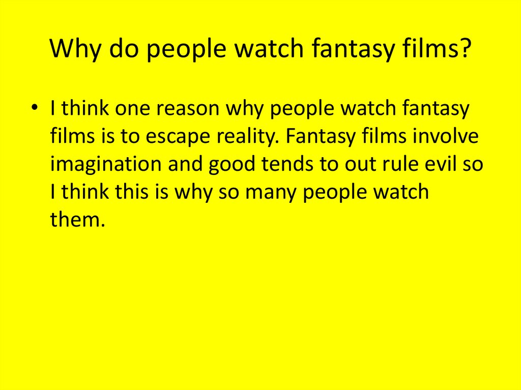 Why do people watch fantasy films?