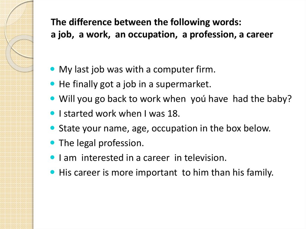 The difference between the following words: a job, a work, an occupation, a profession, a career