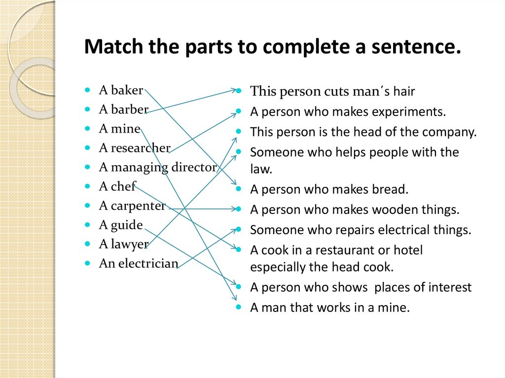 Match the parts to complete a sentence.