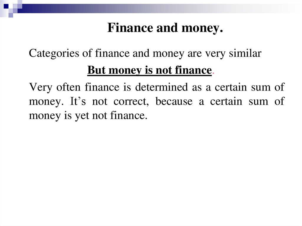 Finance and money.