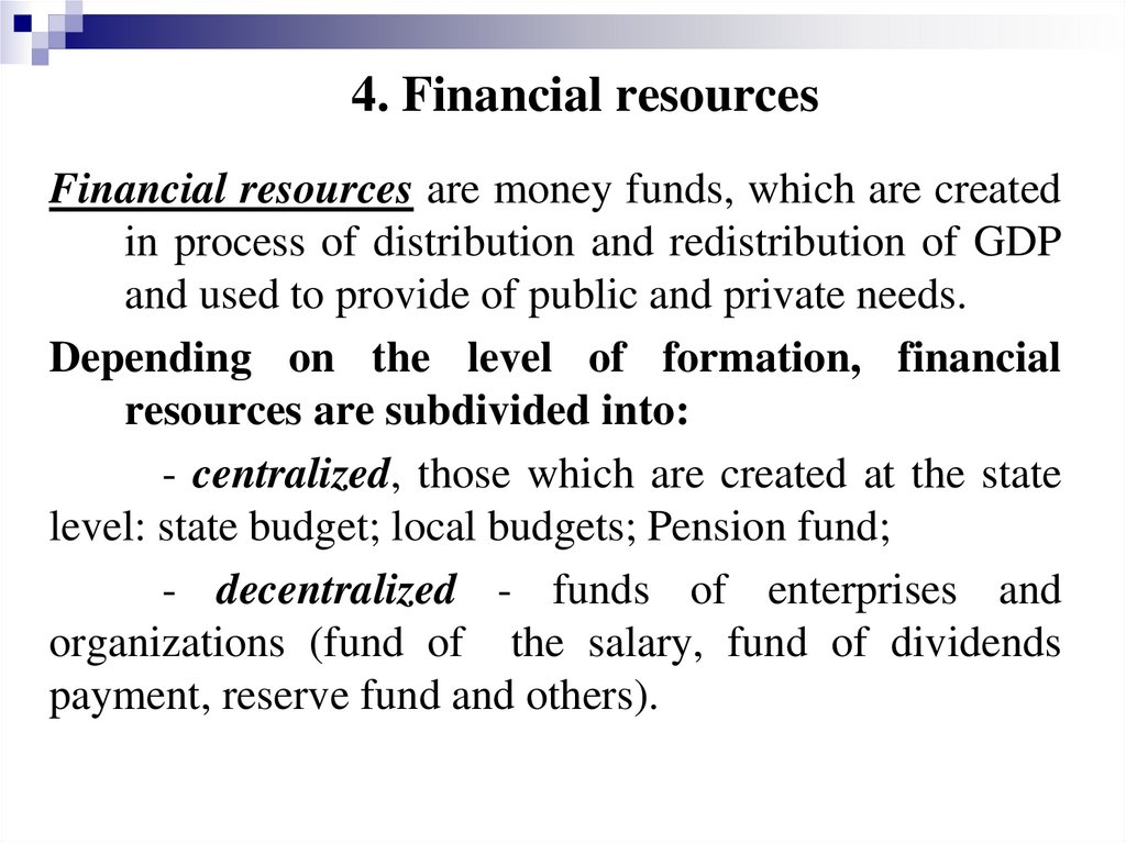 4. Financial resources