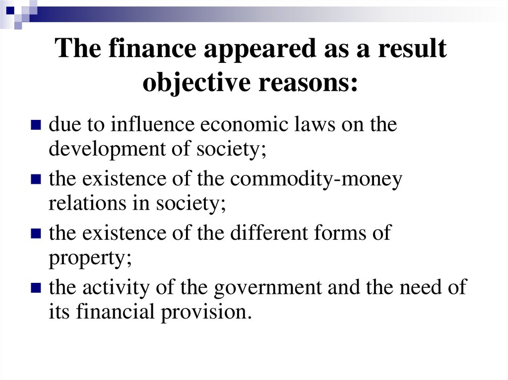 The finance appeared as a result objective reasons: