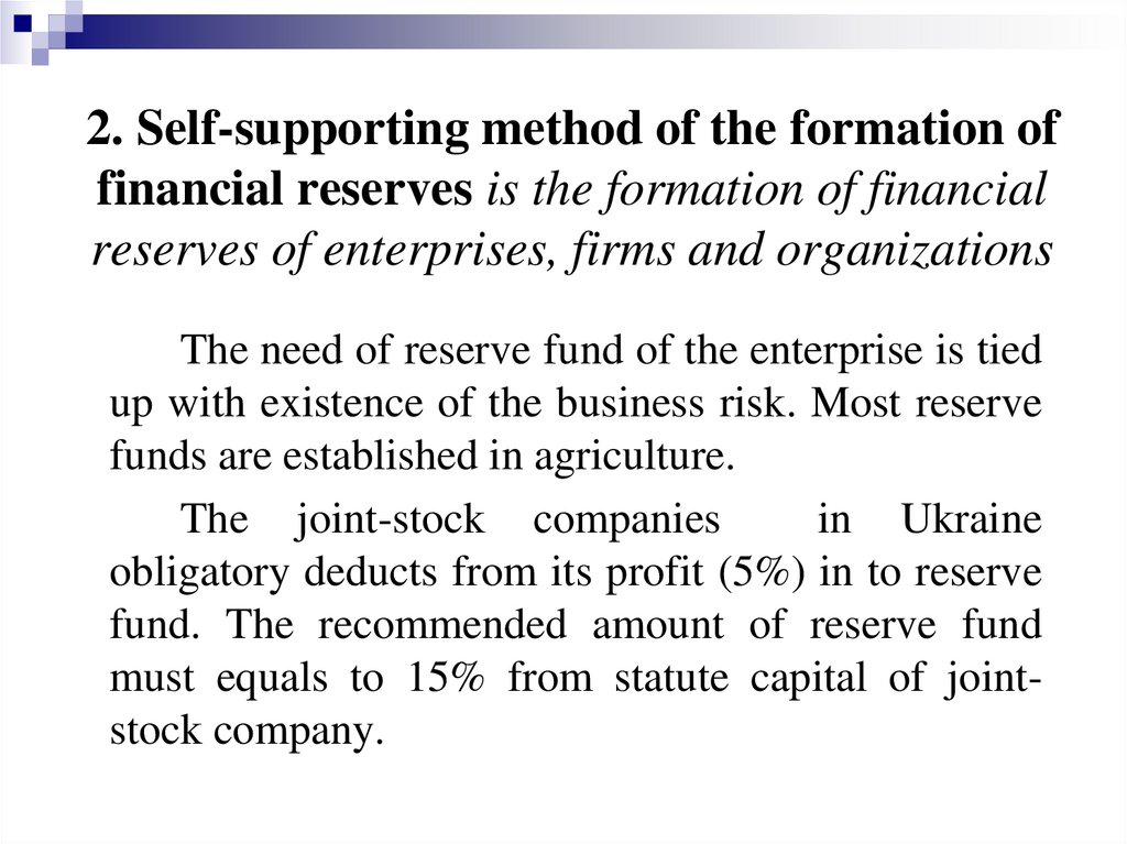 2. Self-supporting method of the formation of financial reserves is the formation of financial reserves of enterprises, firms