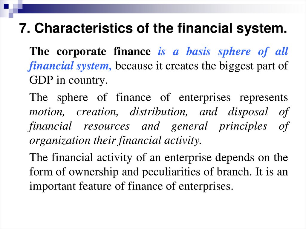 7. Characteristics of the financial system.