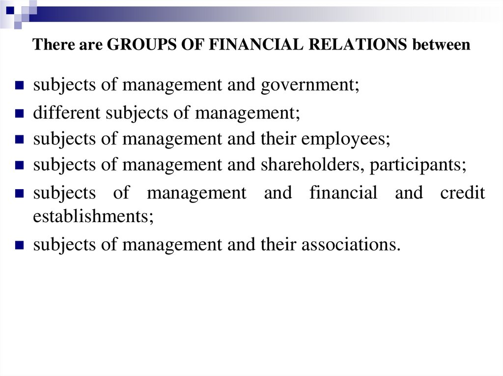 There are GROUPS OF FINANCIAL RELATIONS between