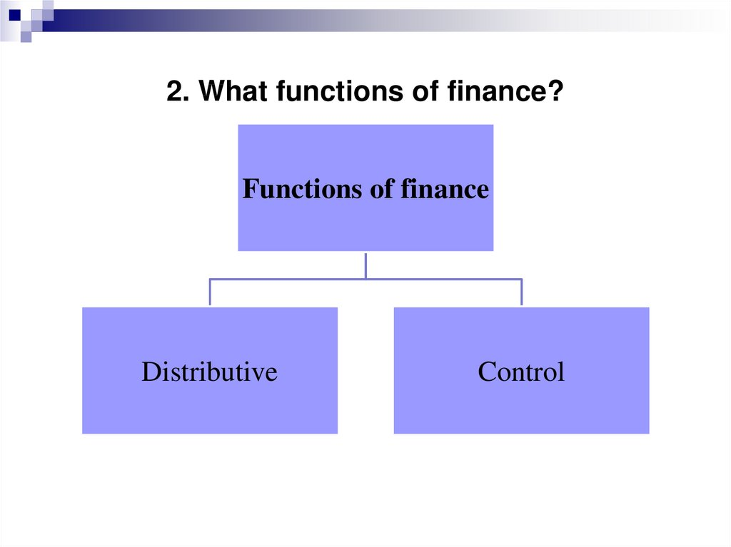 2. What functions of finance?