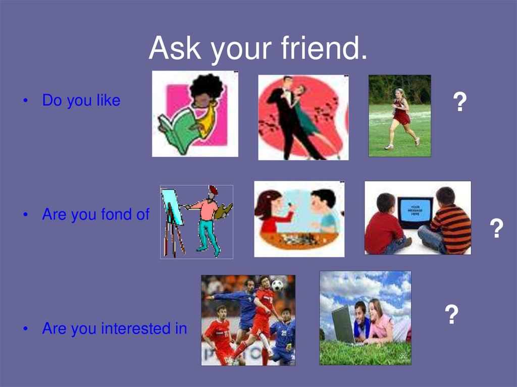 Ask your friend.