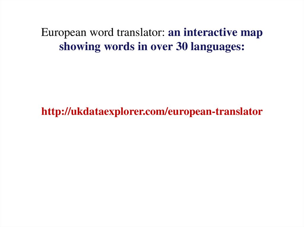 European word translator: an interactive map showing words in over 30 languages: