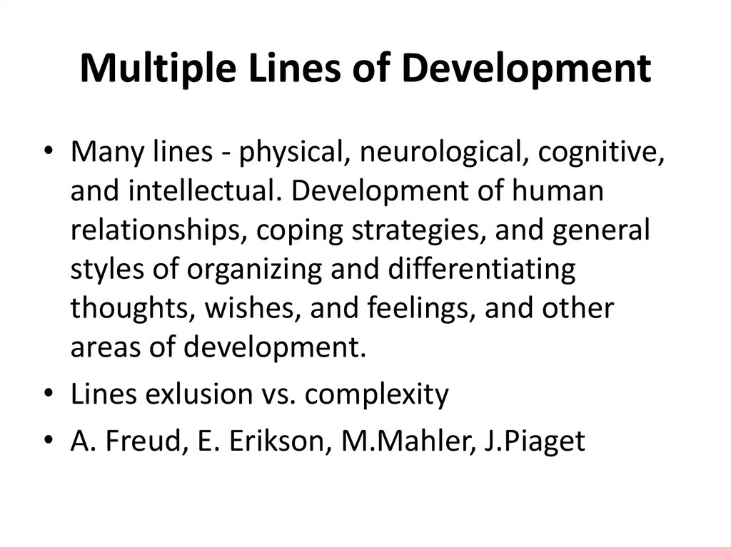 Multiple Lines of Development