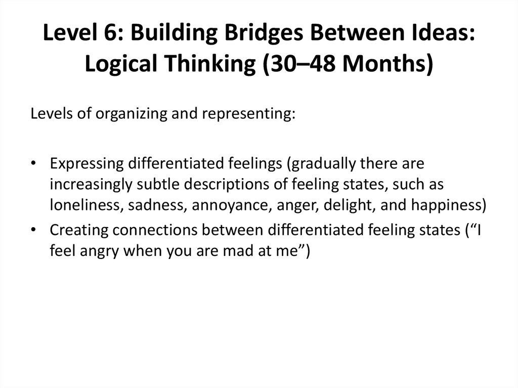 Level 6: Building Bridges Between Ideas: Logical Thinking (30–48 Months)