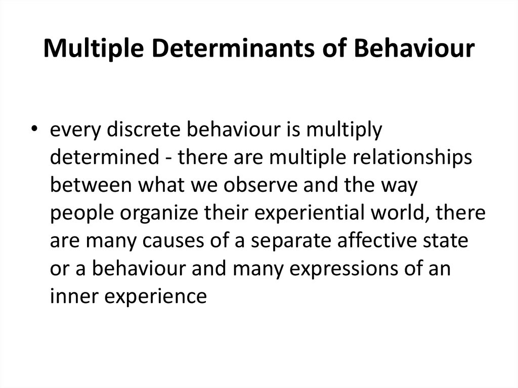 Multiple Determinants of Behaviour