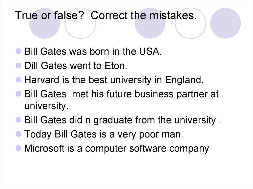 True or false? Correct the mistakes.