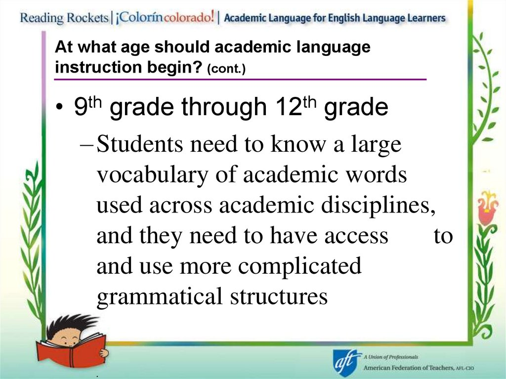 At what age should academic language instruction begin? (cont.)