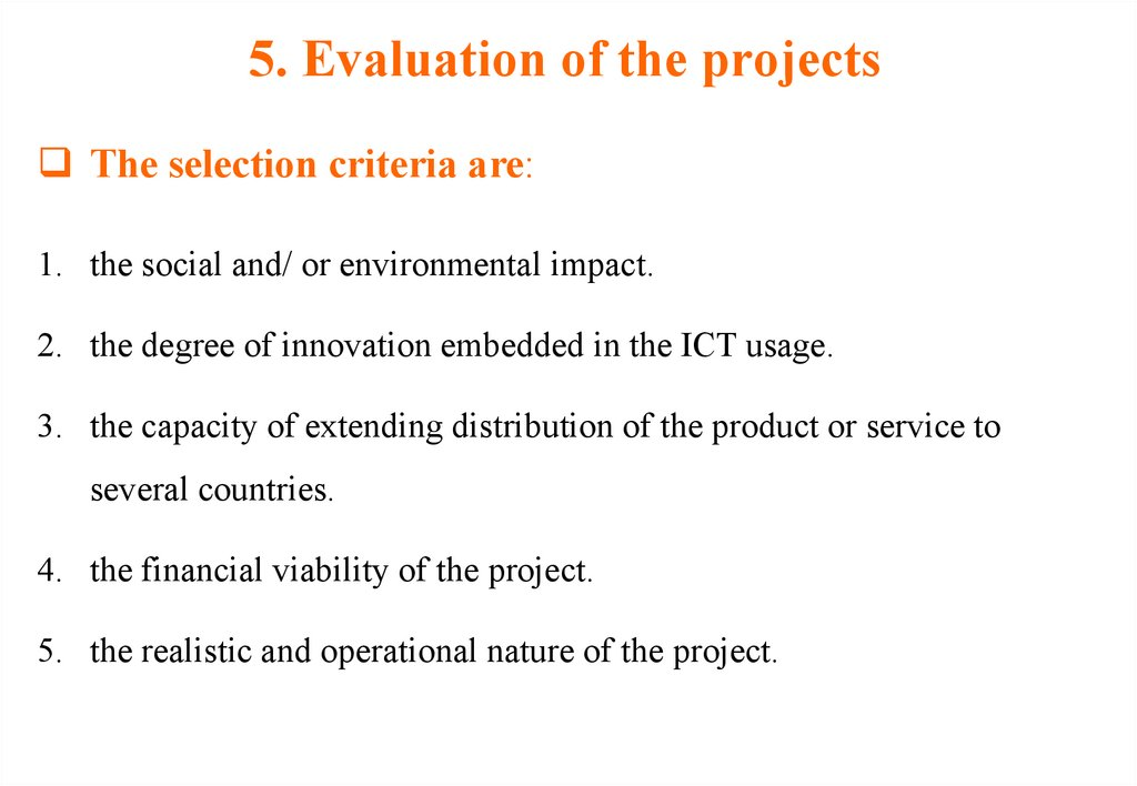 5. Evaluation of the projects
