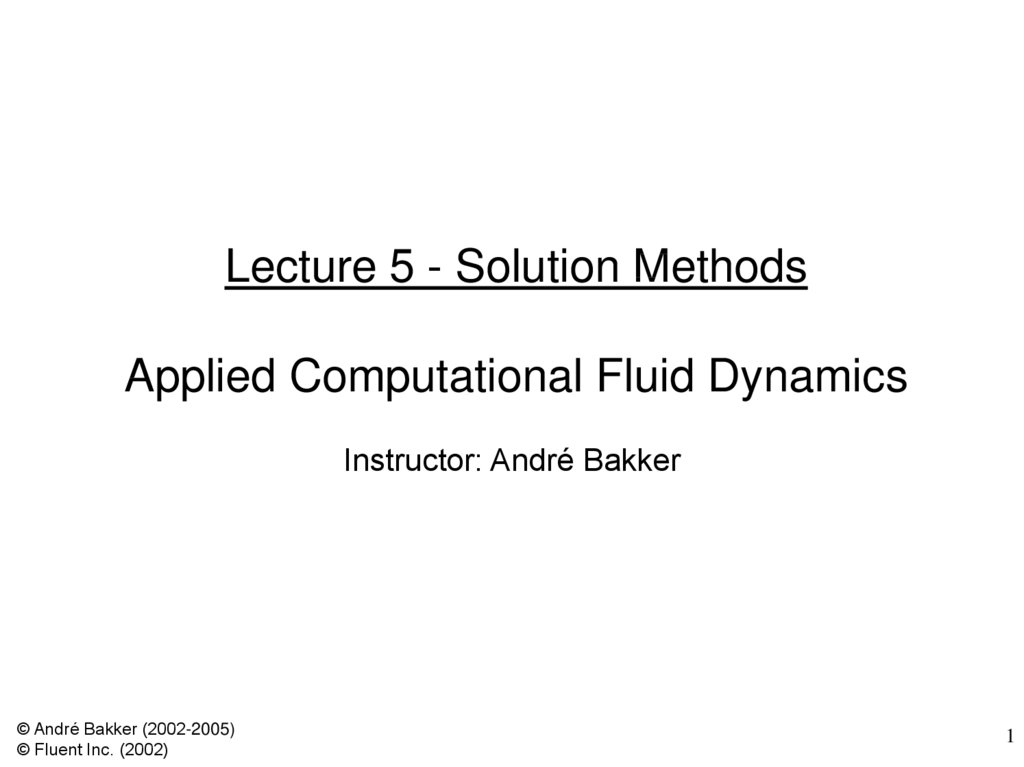 Lecture 5 - Solution Methods Applied Computational Fluid Dynamics