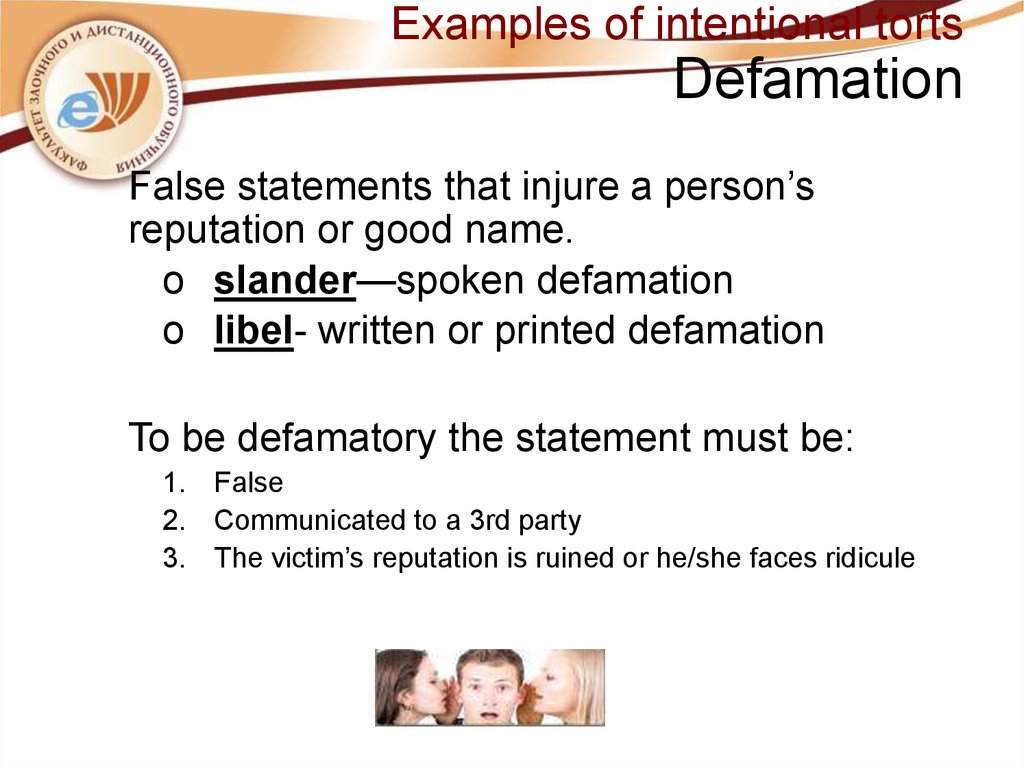 Examples of intentional torts Defamation