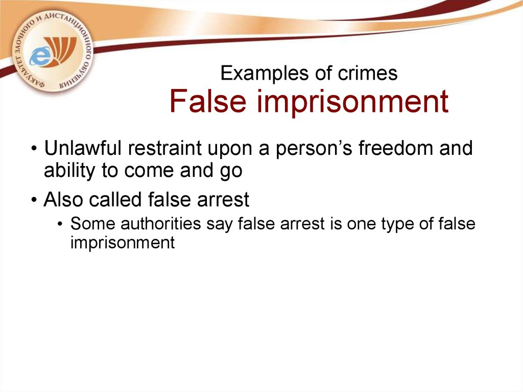 Examples of crimes False imprisonment
