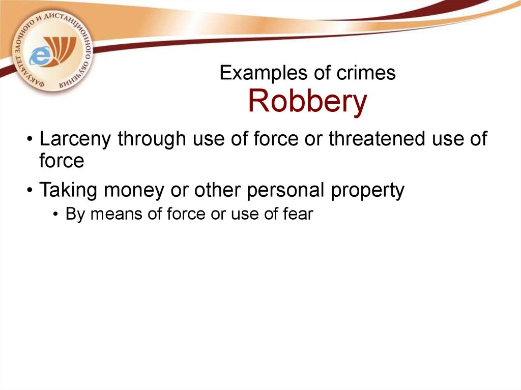 Examples of crimes Robbery