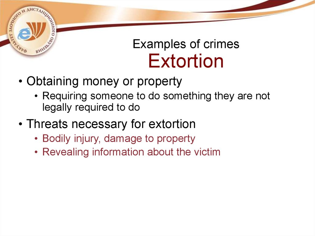 Examples of crimes Extortion