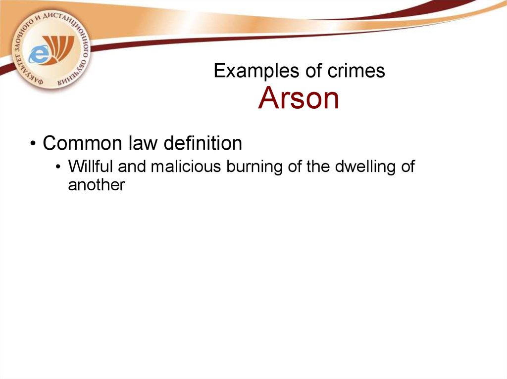 Examples of crimes Arson