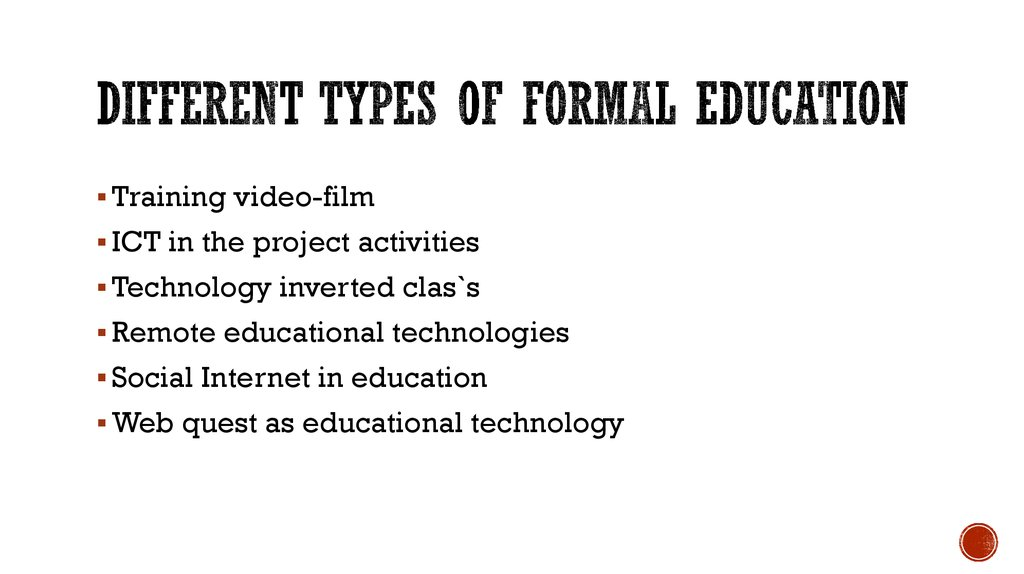 DIFFERENT TYPES OF FORMAL EDUCATION
