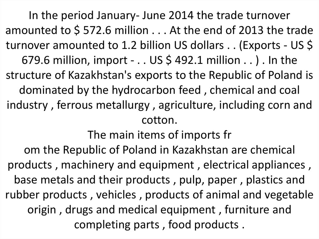 In the period January- June 2014 the trade turnover amounted to $ 572.6 million . . . At the end of 2013 the trade turnover