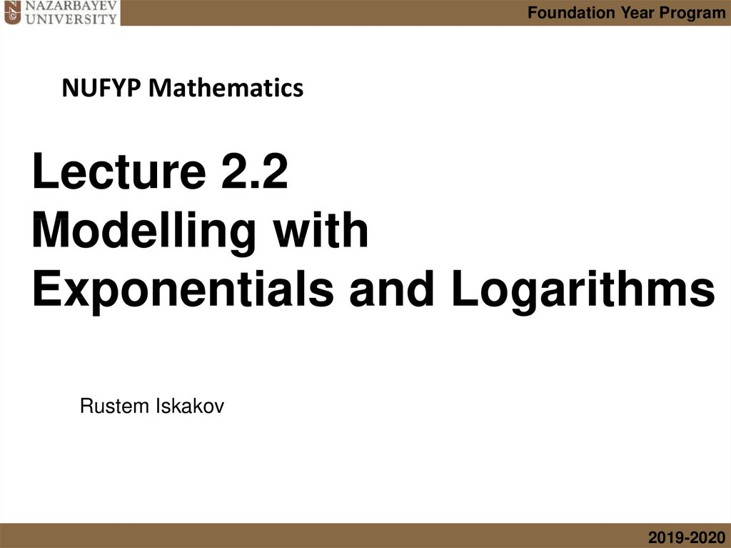 Lecture 2.2 Modelling with Exponentials and Logarithms