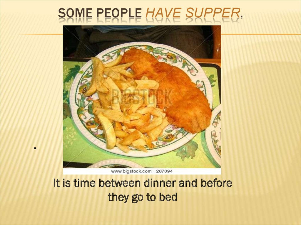Some people have supper.