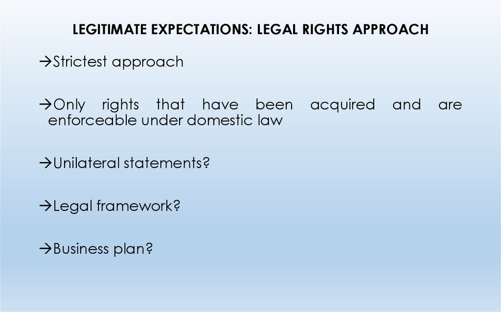 LEGITIMATE EXPECTATIONS: LEGAL RIGHTS APPROACH