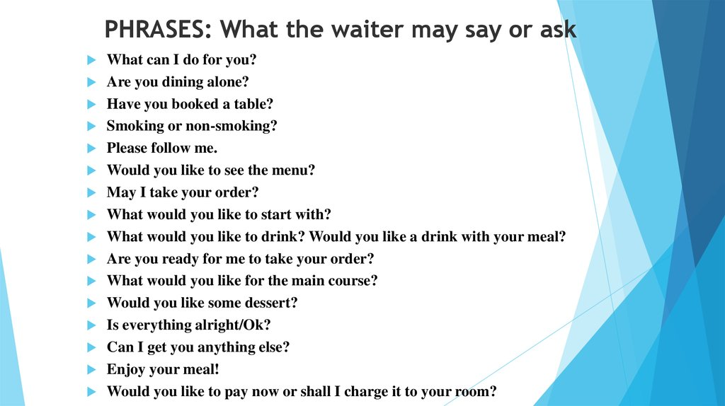 PHRASES: What the waiter may say or ask